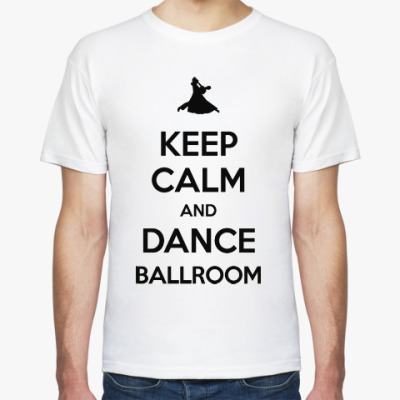 Футболка Keep Calm And Dance Ballroom