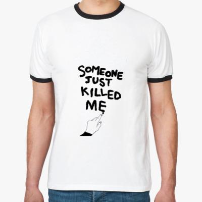 Футболка Ringer-T KILLED ME