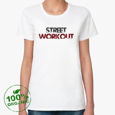 Женская футболка из органик-хлопка Street Workout
