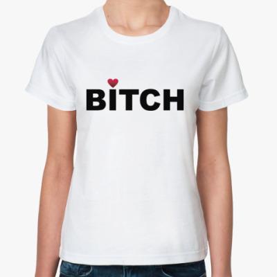 Классическая футболка Bitch (жен.)