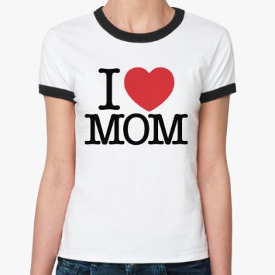 Женская футболка Ringer-T Я Люблю Маму