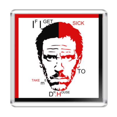 Магнит Take me to dr.House