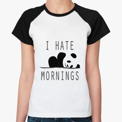 Женская футболка реглан I hate mornings