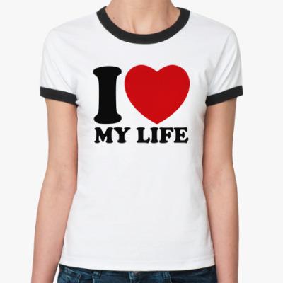 Женская футболка Ringer-T Люблю свою жизнь