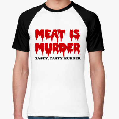 Футболка реглан Meat Is Tasty Murder