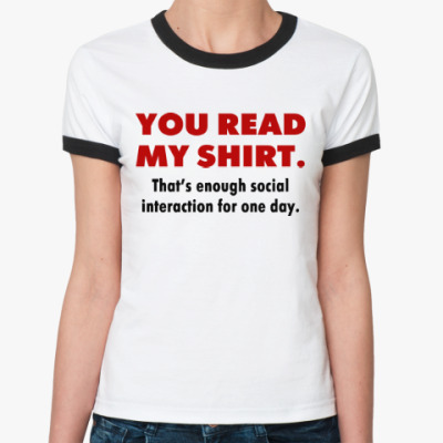 Женская футболка Ringer-T Social Interaction