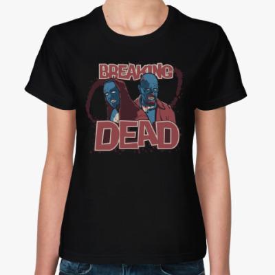 Женская футболка Breaking Bad - Walking Dead