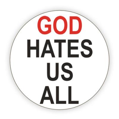 Костер (подставка под кружку) Бог ненавидит нас всех