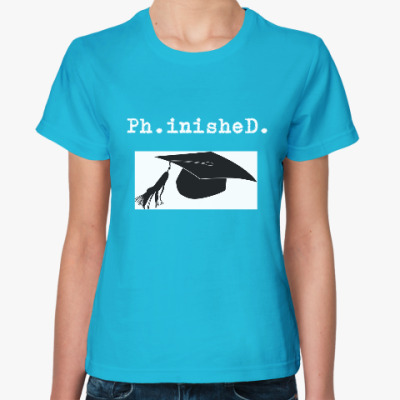 Женская футболка Ph.D.