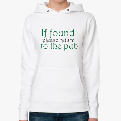 Женская толстовка худи If found - please return to the pub