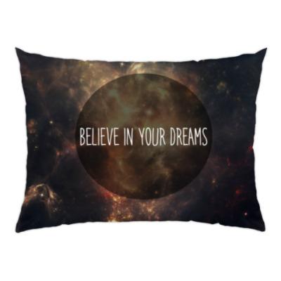 Подушка Космос Believe in your dreams