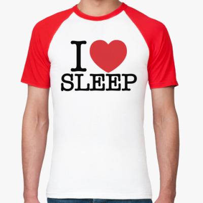 Футболка реглан l love sleep
