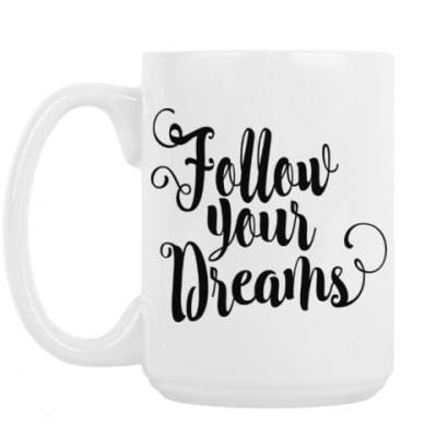 Кружка Follow your dreams