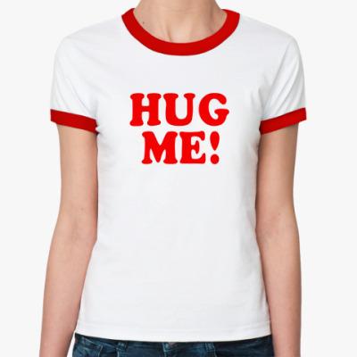 Женская футболка Ringer-T  'HUG ME!'