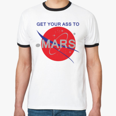Футболка Ringer-T Get your ass to Mars