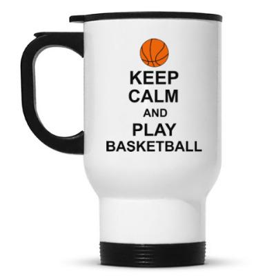Кружка-термос Keep calm and play basketball.