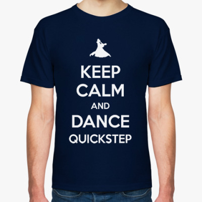 Футболка Keep Calm And Dance Quickstep