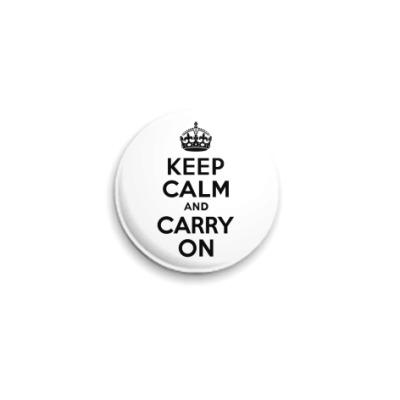 Значок 25мм  Keep calm and carry on
