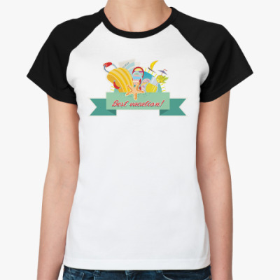 Женская футболка реглан Best vacation!