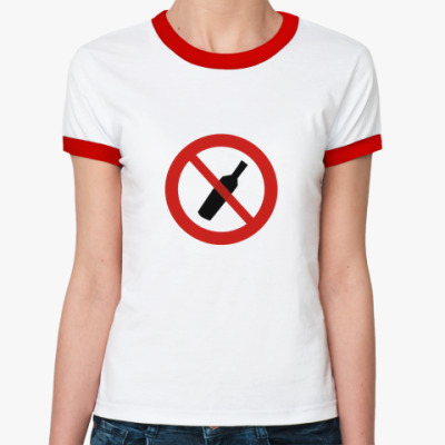 Женская футболка Ringer-T  No Drinking!