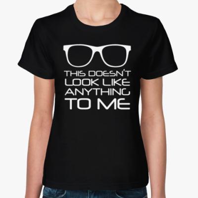 Женская футболка Это ни на что не похоже
