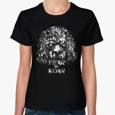 Женская футболка Услышь мой рёв
