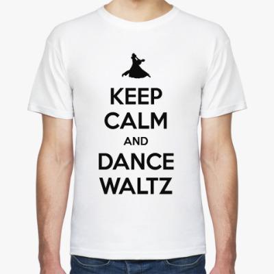 Футболка Keep Calm And Dance Waltz