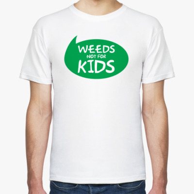 Футболка Weeds not for kids
