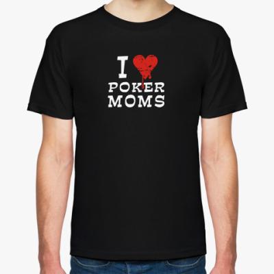 Футболка I Love Poker Moms