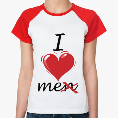 Женская футболка реглан I love me