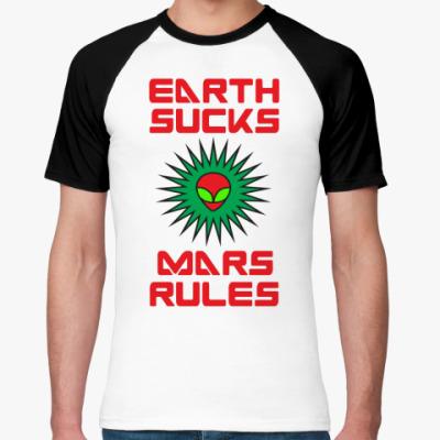Футболка реглан Earth sucks, Mars rules