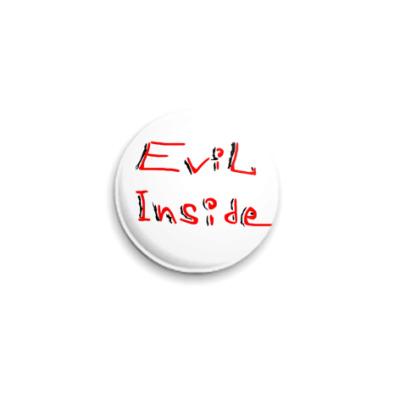 Значок 25мм Evil Inside