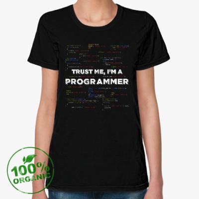Женская футболка из органик-хлопка Trust me, i'm a PROGRAMMER