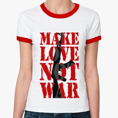 Женская футболка Ringer-T Make LOVE not war