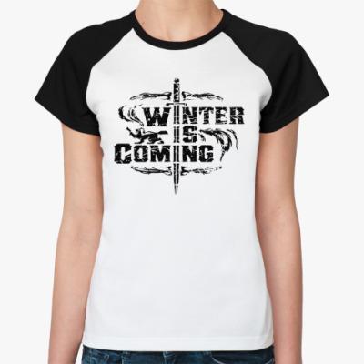 Женская футболка реглан Игра престолов.Зима близко