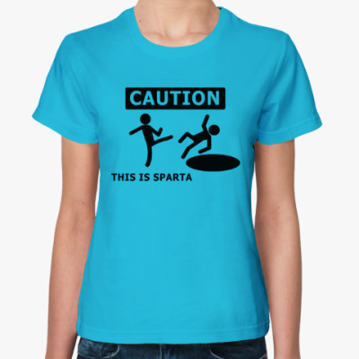 Женская футболка Caution: this is Sparta