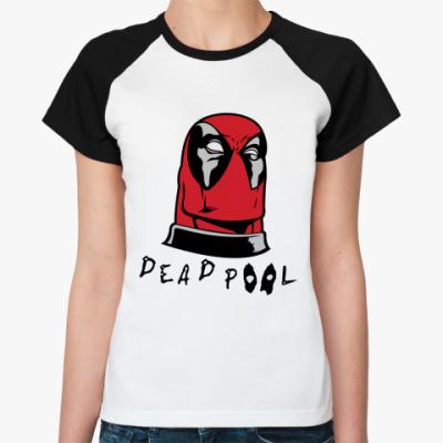 Женская футболка реглан Deadpool