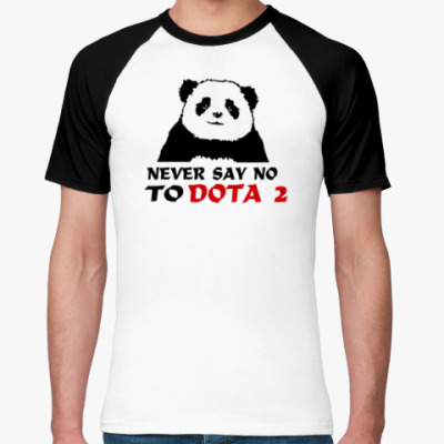 Футболка реглан Never say no to dota 2