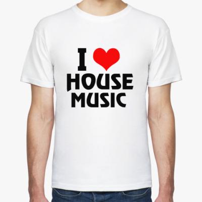 Футболка i love house music