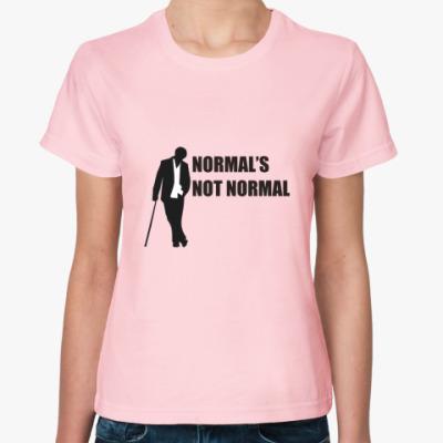 Женская футболка Нормальность (Хаус)