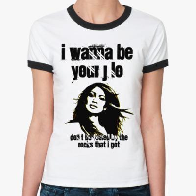 Женская футболка Ringer-T   J LO