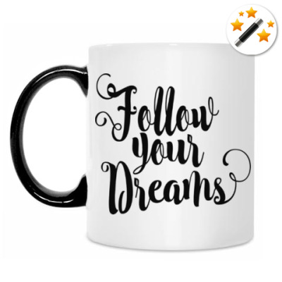 Кружка-хамелеон Follow your dreams
