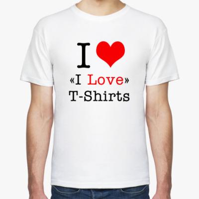 Футболка  I Love T-Shirts