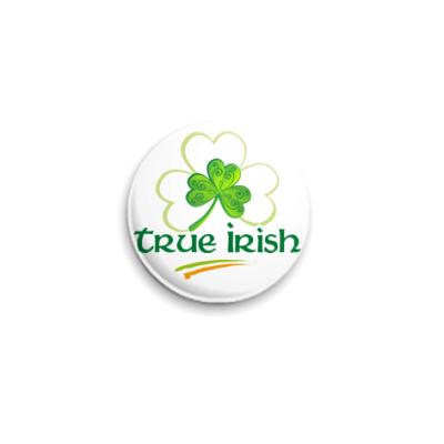 Значок 25мм True Irish
