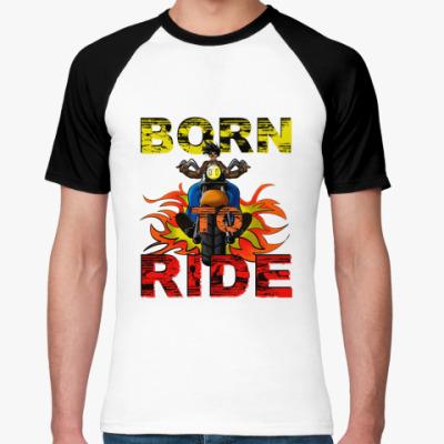 Футболка реглан Born 2 Ride  М ()