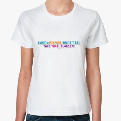 Классическая футболка Edward Prefers Brunettes!