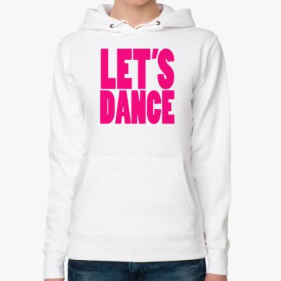 Женская толстовка худи Let's dance