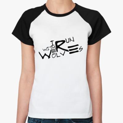 Женская футболка реглан Werewolf  Ж()