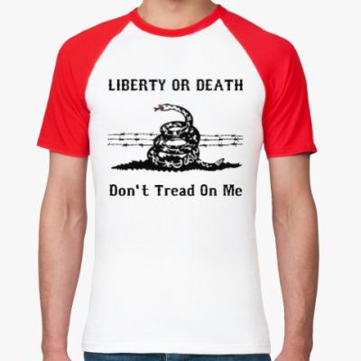Футболка реглан Liberty Or Death