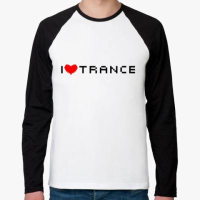 Футболка реглан с длинным рукавом I Love Trance
